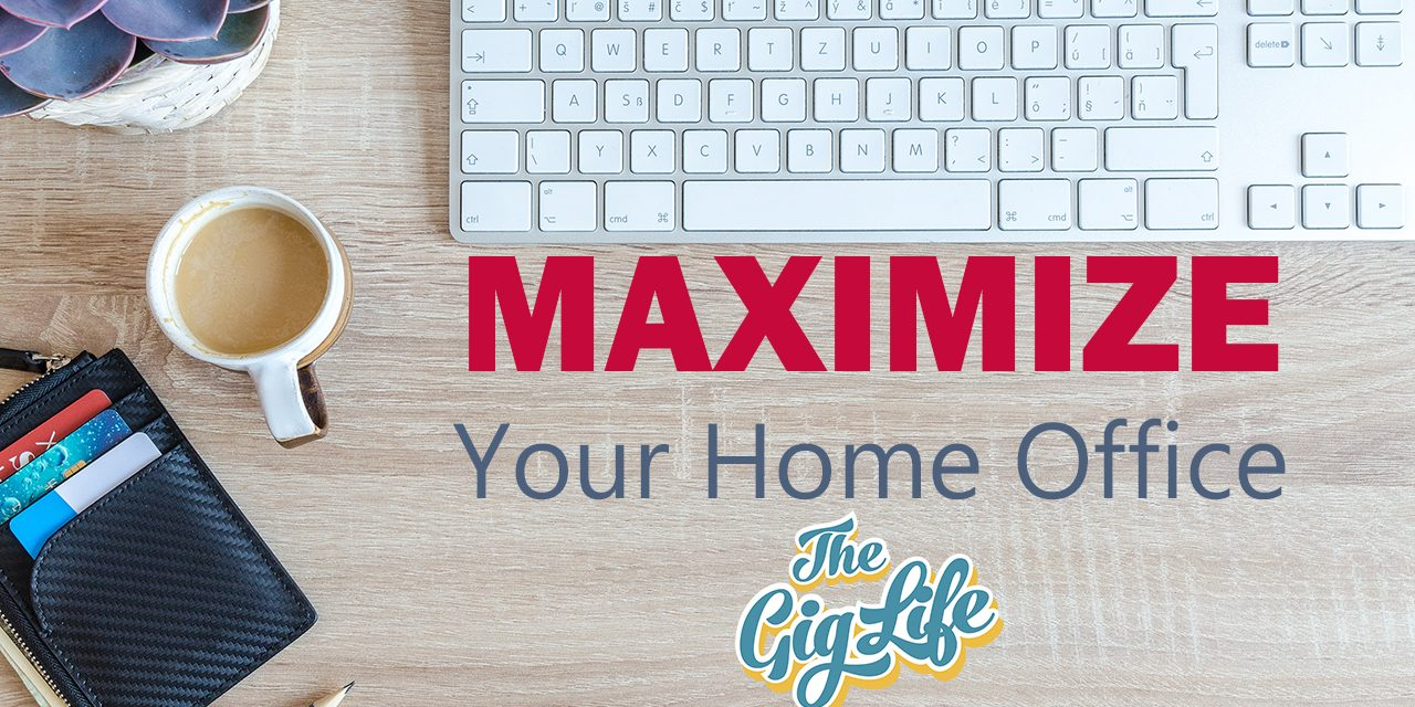 MAXIMIZE Your Home Office
