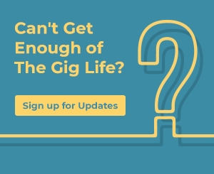 Can't get enough of The Gig Life Sign Up